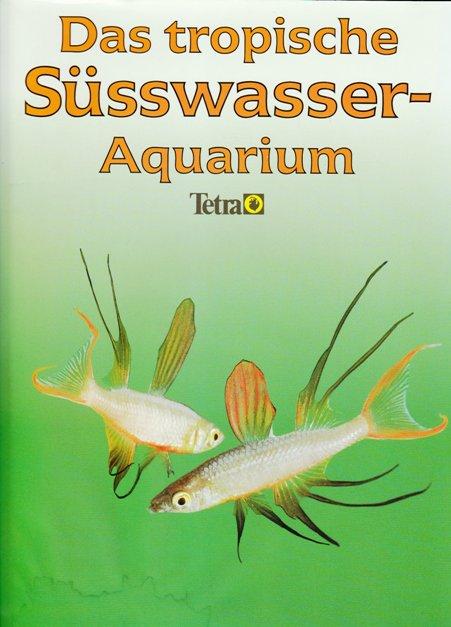 Das tropische Süsswasser-Aquarium