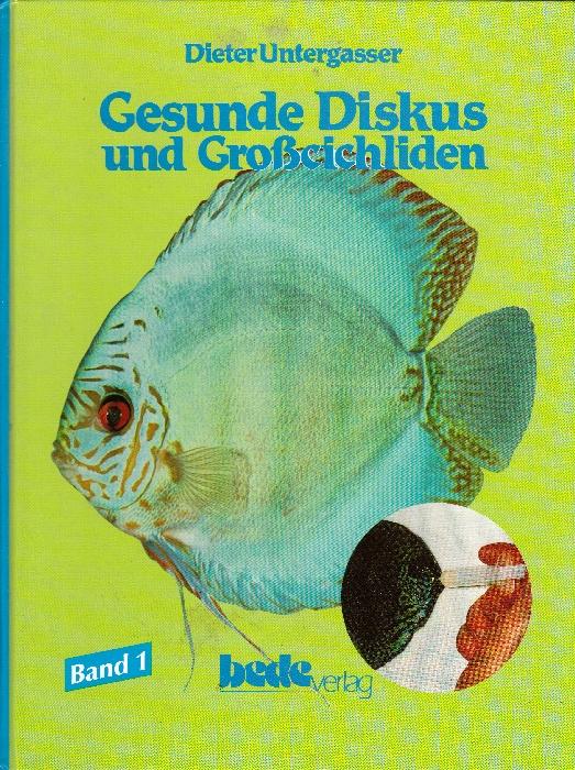 Gesunde Diskus und Großcichliden Bd 1
