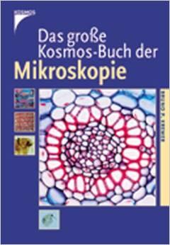 Das große Kosmosbuch der Mikroskopie