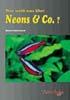 Wer weiss was über Neons & Co.?