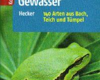 Tiere und Pflanzen unserer Gewässer von Katrin und Frank Hecker