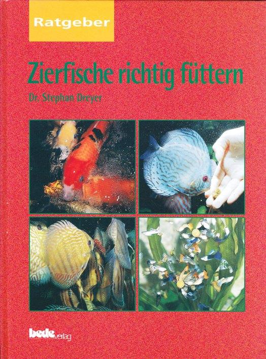 Zierfische richtig füttern von  Dr. Stephan Dreyer